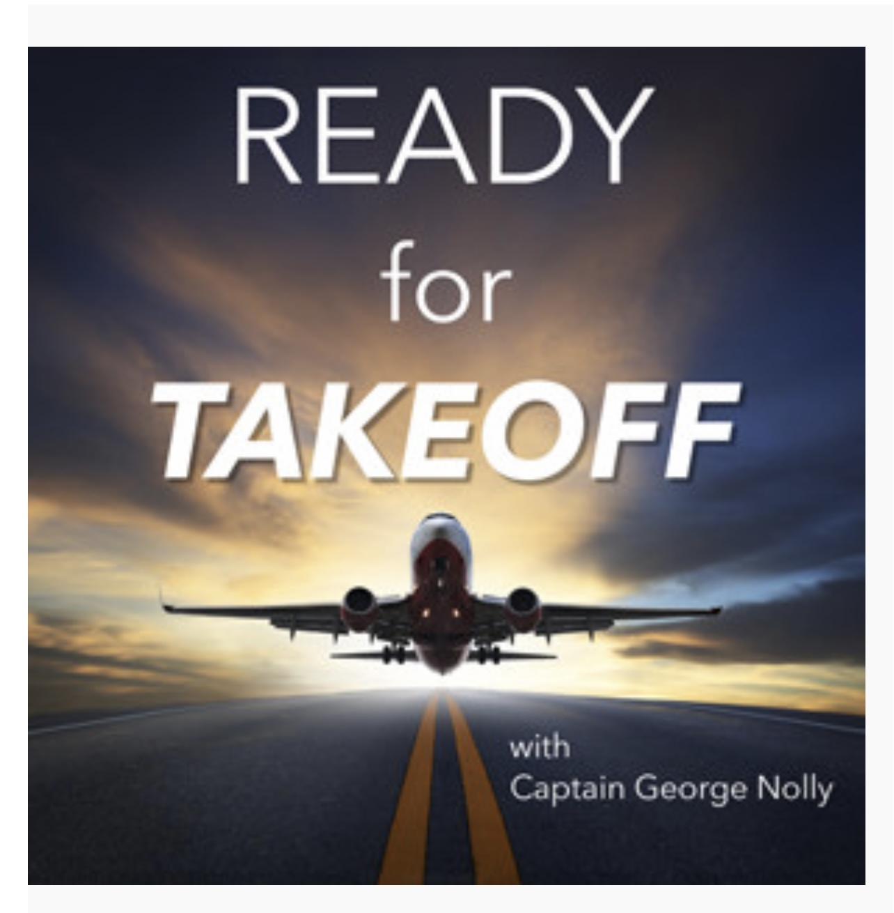 """Ready For Takeoff"" Podcast with Dr. and Captain George Nolly!"